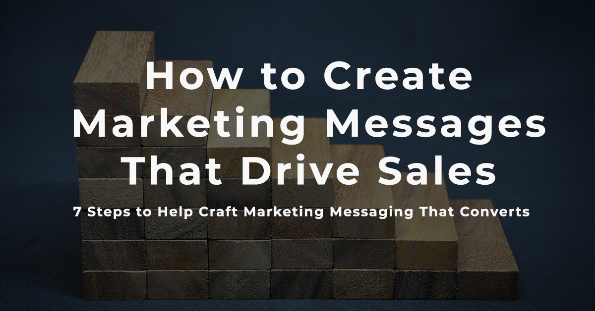 How to Create Marketing Messages That Drive Sales